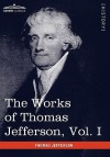 The Works of Thomas Jefferson, Vol. I (in 12 Volumes): Autobiography, Anas, Writings 1760-1770 - Thomas Jefferson, Paul Ford