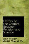 History of the Conflict Between Religion and Science - John William Draper