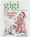 The Perfect Christmas Gift (Gigi, God's Little Princess) - Sheila Walsh, Meredith Johnson