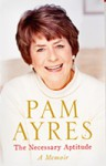 The Necessary Aptitude: A Memoir - Pam Ayres