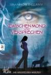 Zwischen Mond und Versprechen (Die Nächte des Wolfs, #1) - Shannon Delany, Cornelia Stoll, Friedrich Pflüger