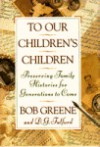 To Our Children's Children Book - Bob Greene, D.G. Fulford