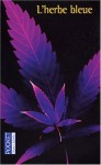 L'Herbe bleue : Journal d'une jeune fille de 15 ans - Anonymous, Beatrice Sparks