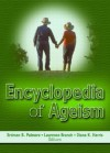 Encyclopedia Of Ageism (Religion and Mental Health) (Religion and Mental Health) - Diana K. Harris, Erdman B. Palmore, Laurence Branch