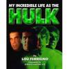 My Incredible Life As the Hulk - Lou Ferrigno