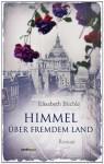 Himmel über fremdem Land - Elisabeth Büchle