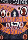 Gods, Mongrels, and Demons: 101 Brief But Essential Lives - Angus Calder