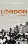 London In The Nineteenth Century: 'A Human Awful Wonder of God' - Jerry White