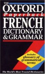 The Oxford Paperback French Dictionary And Grammar - William Rowlinson, Michael Janes, Edwin Carpenter