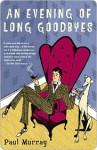 An Evening of Long Goodbyes: A Novel - Paul Murray