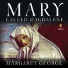 Mary, Called Magdalene - Margaret George, Kate Reading
