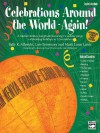 Celebrations Around the World -- Again!: A Global Holiday Songbook Featuring 15 Unison Songs Celebrating Holidays in 12 Countries, Book & CD - Lois Brownsey, Marti Lantz