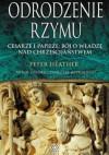 Odrodzenie Rzymu - Peter Heather