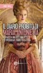 Il diario proibito di Maria Antonietta - Juliet Grey, Daniela Di Falco, Francesca Noto, Sandro Ristori