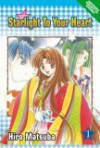 More Starlight to Your Heart: Volume 1 - Hiro Matsuba