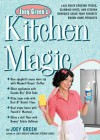 Joey Green's Kitchen Magic: 1,882 Quick Cooking Tricks, Cleaning Hints, and Kitchen Remedies Using Your Favorite Brand-Name Products - Joey Green