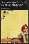 La Tia Marquesa/ Aunt Marchioness (Andanzas / Adventures) (Spanish Edition) - Simonetta Agnello Hornby