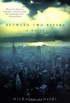 Between Two Rivers: A Novel - Nicholas Rinaldi