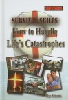 Survival Skills: How to Handle Life's Catastrophes - Rae Simons