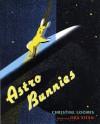 Astro Bunnies - Christine Loomis, Ora Eitan