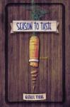 Season to Taste: A Novel - Natalie Young