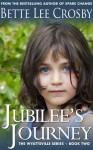 Jubilee's Journey (The Wyattsville Series) - Bette Lee Crosby