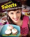 Sticky Fingers' Sweets: 100 Super-Secret Vegan Recipes - Doron Petersan