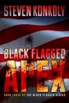 Black Flagged Apex - Steven Konkoly