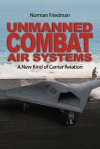 Unmanned Combat Air Systems: A New Kind of Carrier Aviation - Norman Friedman