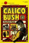 Calico Bush - Rachel Field
