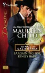 Bargaining for King's Baby (Kings of California) - Maureen Child