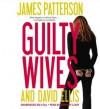 Guilty Wives - James Patterson, David Ellis, January LaVoy