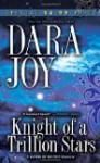 Knight of a Trillion Stars (Matrix of Destiny #1) - Dara Joy