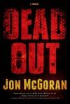 Deadout: A Thriller - Jon McGoran