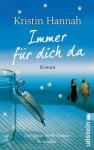 Immer für dich da (German Edition) - Kristin Hannah, Marie Rahn