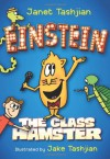 Einstein the Class Hamster - Janet Tashjian, Jake Tashjian
