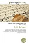 A. R. Rahman - Agnes F. Vandome, John McBrewster, Sam B Miller II