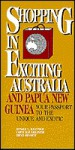Shopping in Exciting Australia and Papua New Guinea (Impact Guides) - Ronald L. Krannich, Caryl Rae Krannich, Bruce Bennett