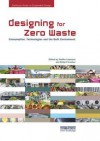 Designing for Zero Waste: Consumption, Technologies and the Built Environment - Steffen Lehmann, Robert Crocker