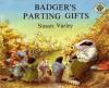 Badger's Parting Gift - Susan Varley
