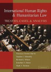 International Human Rights and Humanitarian Law: Treaties, Cases, and Analysis - Francisco Forrest Martin, Stephen J. Schnably, Richard Wilson, Jonathan Simon, Mark V. Tushnet
