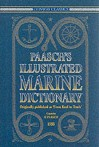 Paasch's Illustrated Marine Dictionary: In English, French, And German, Originally Published As From Keel To Truck - H. Paasch