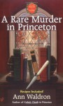 A Rare Murder In Princeton - Ann Waldron