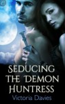 Seducing the Demon Huntress - Victoria Davies