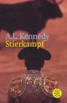 Stierkampf - A.L. Kennedy, Ingo Herzke