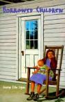 Borrowed Children - George Ella Lyon