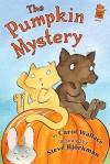 The Pumpkin Mystery - Carol Wallace, Steve Björkman