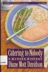 Catering to Nobody - Diane Mott Davidson