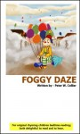 FOGGY DAZE (OUR TOWN COLLECTION / Ages 6 to 10 (rhyming, bedtime, reading, children, kids, short, stories)) - Peter Collier