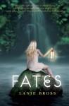 Fates - Lanie Bross